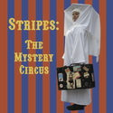 StripesTheMysteryCircus2008